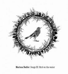 Marissa Nadler Song 3 Bird On The Water